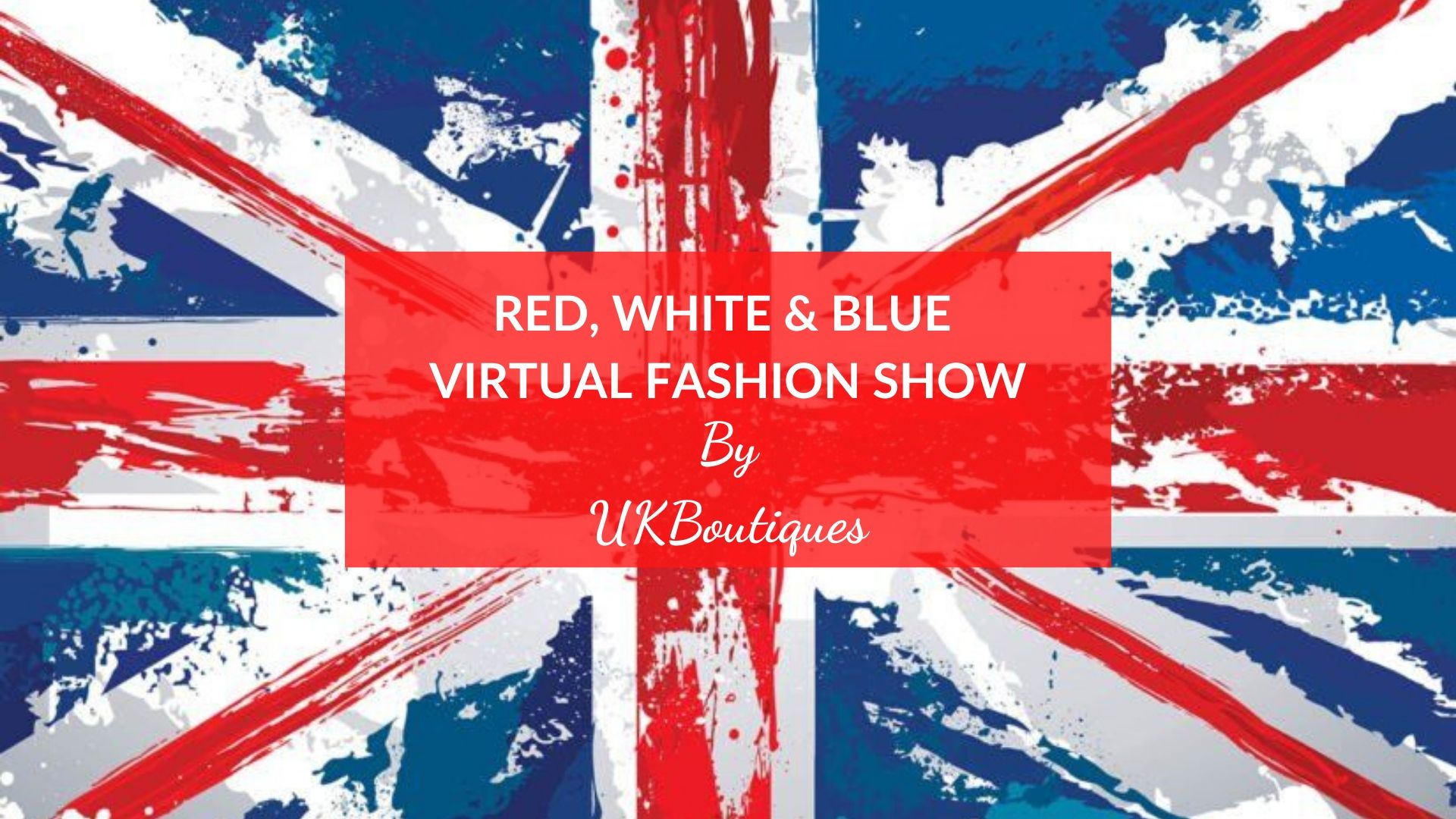 UKBoutiques Virtual Fashion Show - Red, White & Blue